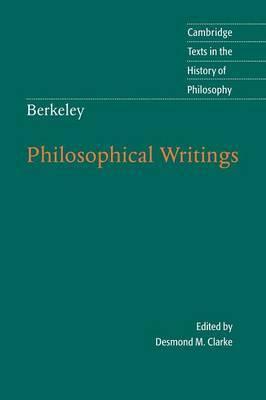 Berkeley: Philosophical Writings by Desmond M Clarke