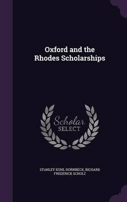 Oxford and the Rhodes Scholarships by Stanley Kuhl Hornbeck image
