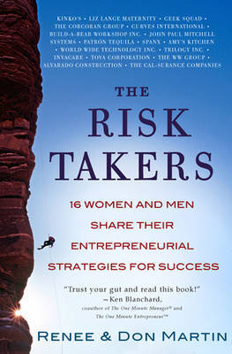 The Risk Takers: 16 Women and Men Who Built Great Businesses Share Their Entrepreneurial Strategies for Success by Don Martin image