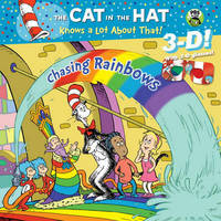 Chasing Rainbows (Dr. Seuss/Cat in the Hat) by Tish Rabe