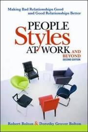People Styles at Work...And Beyond by Dorothy Grover Bolton