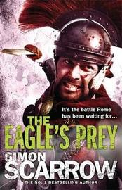 The Eagle's Prey (Eagle #5) by Simon Scarrow