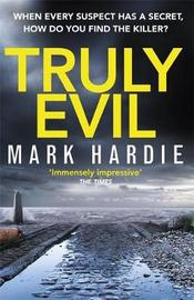 Truly Evil by Mark Hardie image
