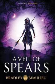 A Veil of Spears by Bradley Beaulieu