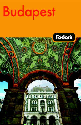 Fodor's Budapest by Fodor Travel Publications