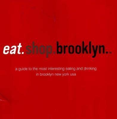 Eat.Shop.Brooklyn by Agnes Baddoo