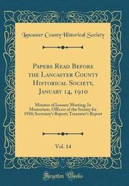 Papers Read Before the Lancaster County Historical Society, January 14, 1910, Vol. 14 by Lancaster County Historical Society image