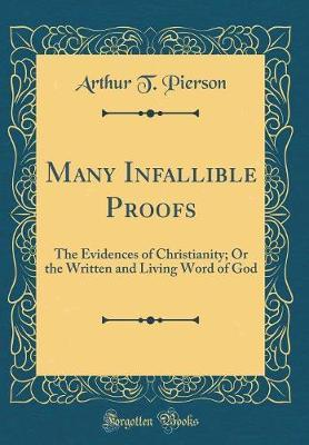 Many Infallible Proofs by Arthur T Pierson image