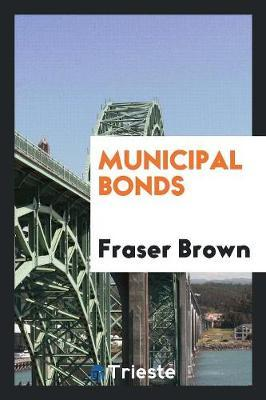 Municipal Bonds by Fraser Brown