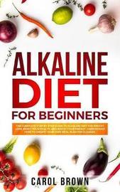 Alkaline Diet For Beginners by Carol Brown image