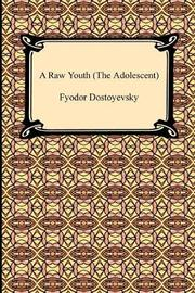 A Raw Youth (the Adolescent) by Fyodor Dostoyevsky