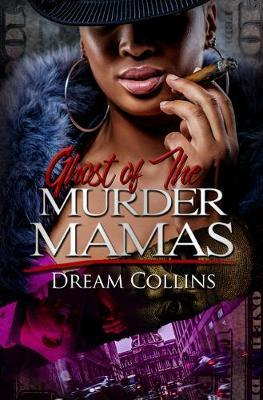 Ghost Of The Murder Mamas by Dream Collins