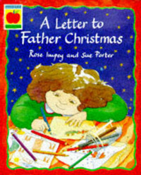 A Letter to Father Christmas by Rose Impey
