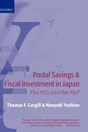 Postal Savings and Fiscal Investment in Japan by Thomas F Cargill
