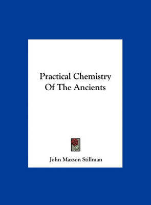 Practical Chemistry of the Ancients image