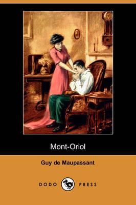 Mont-Oriol (Dodo Press) by Guy de Maupassant