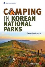 Camping in Korean National Parks by Beverlee Barnet