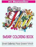 Sweary Coloring Book: Adult Coloring Books Featuring Stress Relieving Swear Designs by Adult Coloring Books