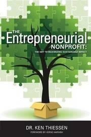 The Entrepreneurial Non-Profit by Dr Ken Thiessen