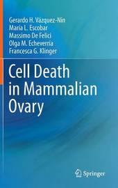 Cell Death in Mammalian Ovary by Gerardo H. Vazquez-Nin