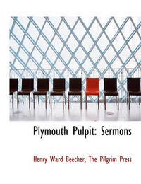 Plymouth Pulpit by Henry Ward Beecher