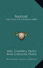 Nadine: The Study of a Woman (1883) by Mrs Campbell Praed
