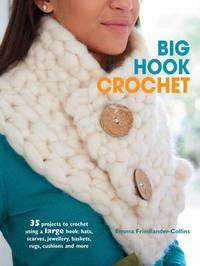 Big Hook Crochet by Emma Friedlander-Collins