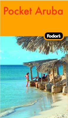 Fodor's Pocket Aruba by Fodor Travel Publications