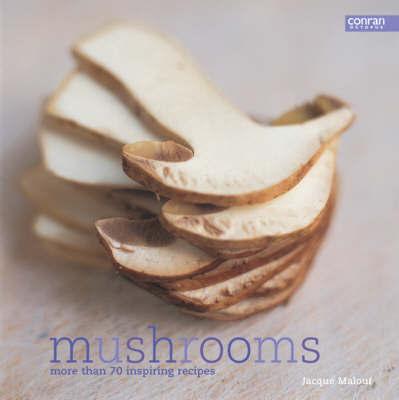 Mushrooms by Jacqueline Malouf