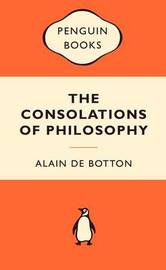 The Consolations of Philosophy (Popular Penguins) by Alain de Botton