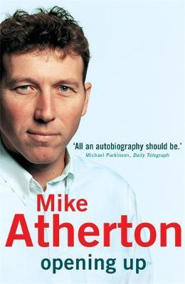 Opening Up - My Autobiography by Mike Atherton image