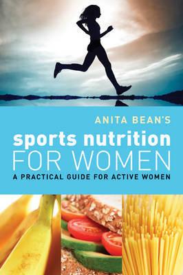 Anita Bean's Sports Nutrition for Women by Anita Bean