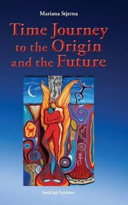 Time Journey to the Origin and the Future by Mariana Stjerna image