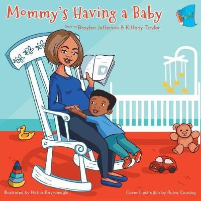 Mommy's Having a Baby by Braylen Jefferson