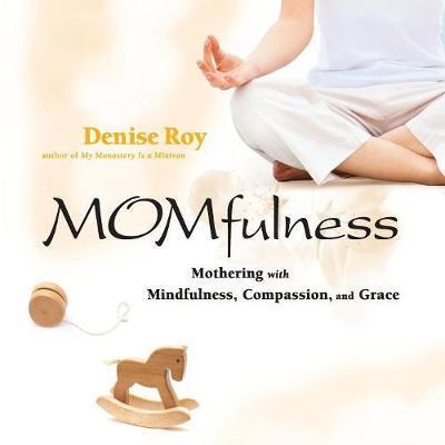 Momfulness by Denise Roy image