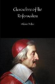 Characters of the Reformation by Hilaire Belloc