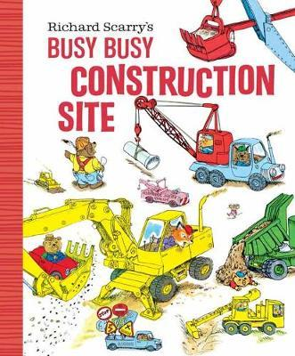Richard Scarry's Busy, Busy Construction Site by Richard Scarry