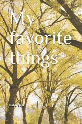 My favorite things by Isabel Sola