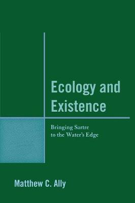 Ecology and Existence by Matthew C. Ally