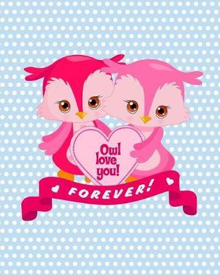 Owl Love You Forever! by Zan E Lane Publishing image