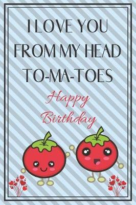 I Love You From My Head To-Ma-Toes Happy Birthday by Ela Bell Publishing image