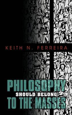 Philosophy Should Belong to the Masses by Keith N Ferreira image