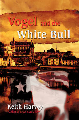Vogel and the White Bull by Keith Harvey image