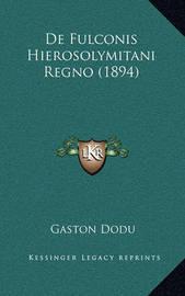de Fulconis Hierosolymitani Regno (1894) by Gaston Dodu