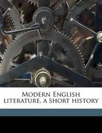 Modern English Literature, a Short History by Edmund Gosse