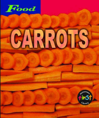Carrots by Louise Spilsbury