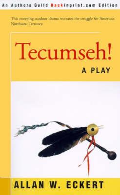 Tecumseh! by Allan W Eckert