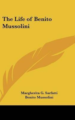 the life and contributions of benito mussolini