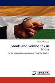 Goods and Service Tax in India by Kanungo Bhaskar