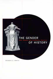 The Gender of History by Bonnie G Smith